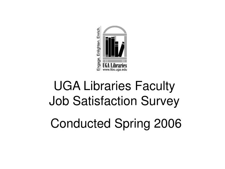 uga libraries faculty job satisfaction survey conducted spring 2006 n.