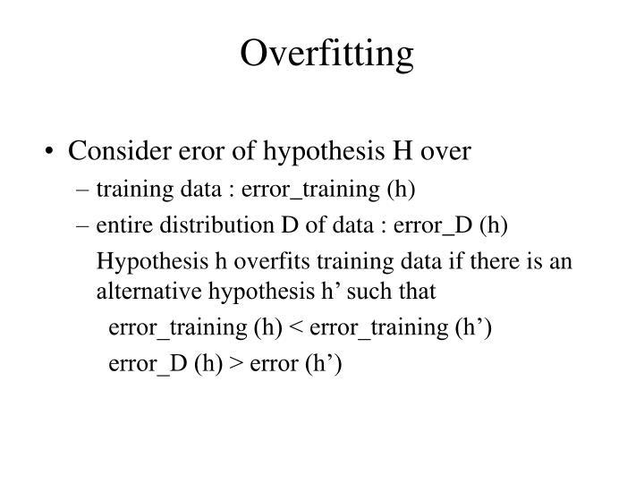Consider eror of hypothesis H over