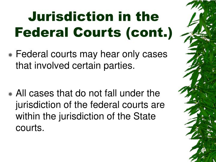 Jurisdiction in the Federal Courts (cont.)