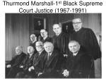 thurmond marshall 1 st black supreme court justice 1967 1991