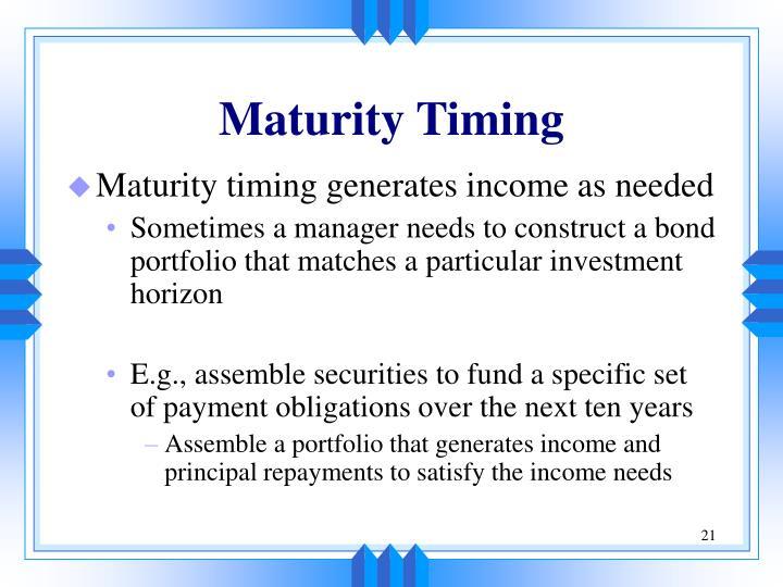 Maturity Timing