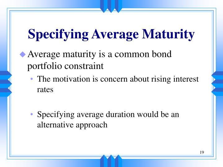 Specifying Average Maturity