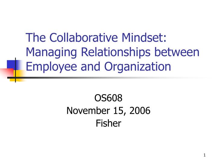 the collaborative mindset managing relationships between employee and organization n.