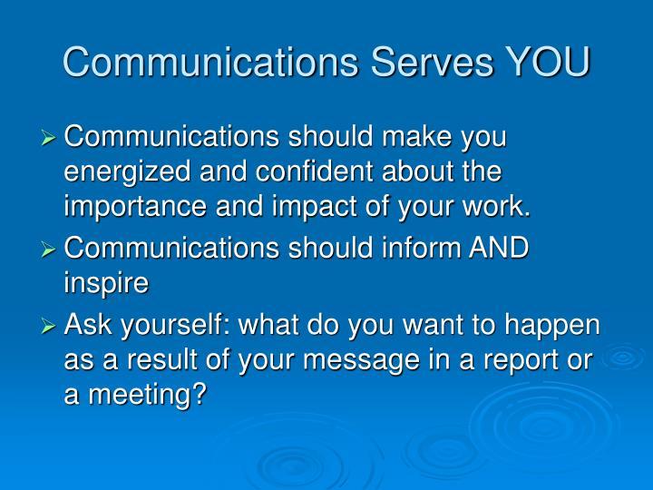 Communications serves you