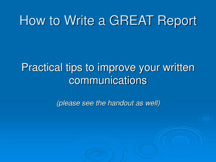How to Write a GREAT Report