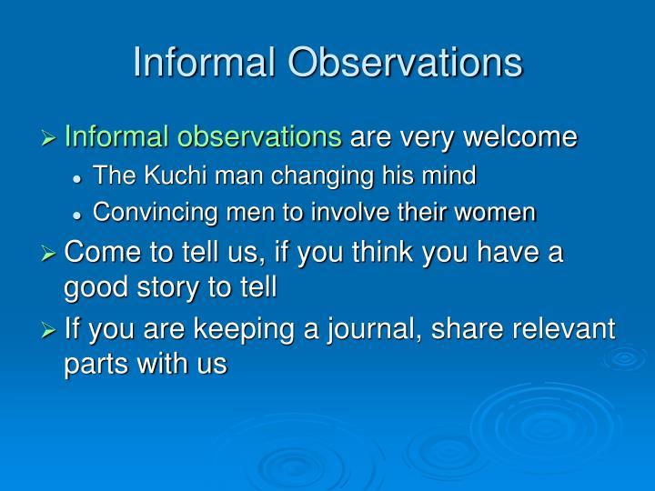 Informal Observations
