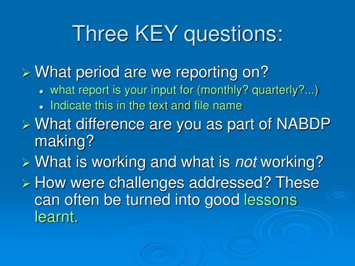 Three KEY questions: