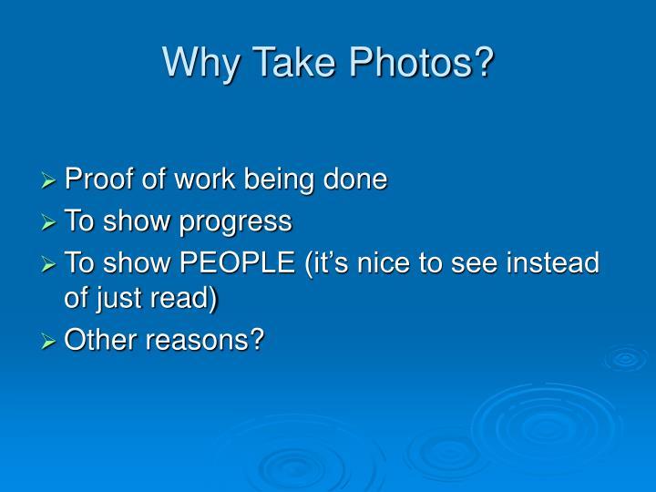 Why Take Photos?