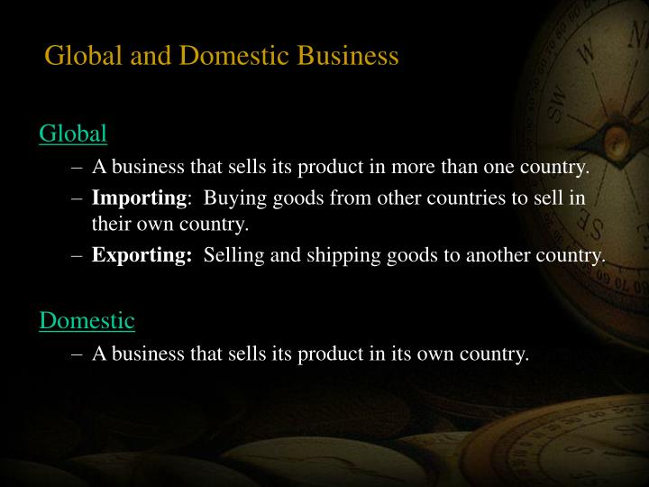 Global and Domestic Business