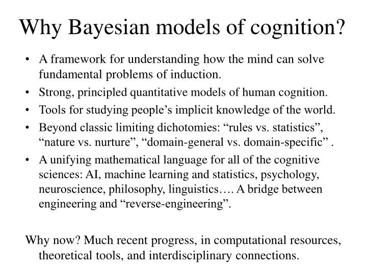Why Bayesian models of cognition?