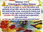 hebrews 12 2 3 following the faithful witness