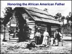 honoring the african american father