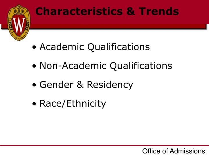 Characteristics & Trends