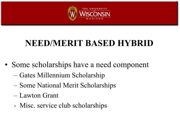 NEED/MERIT BASED HYBRID