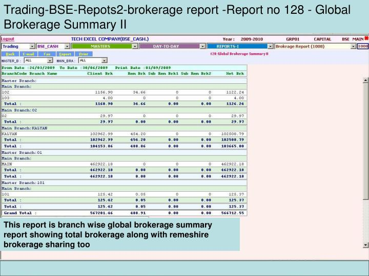 Trading-BSE-Repots2-brokerage report -Report no 128 - Global Brokerage Summary II