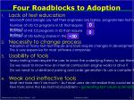 four roadblocks to adoption