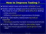 how to improve testing