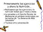 primeramente los ejercicios y ahora la nutrici n