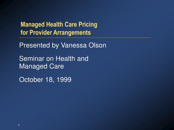 managed health care pricing for provider arrangements
