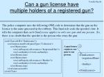 can a gun license have multiple holders of a registered gun