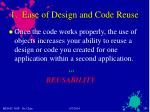1 ease of design and code reuse