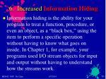 6 increased information hiding