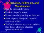 6 operation follow up and maintenance