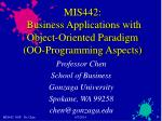 mis442 business applications with object oriented paradigm oo programming aspects