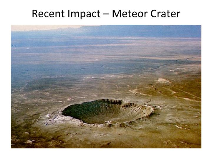 Recent Impact – Meteor Crater