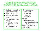 doble surco modificado datos ste 44 hacienda la italia