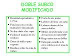 doble surco modificado