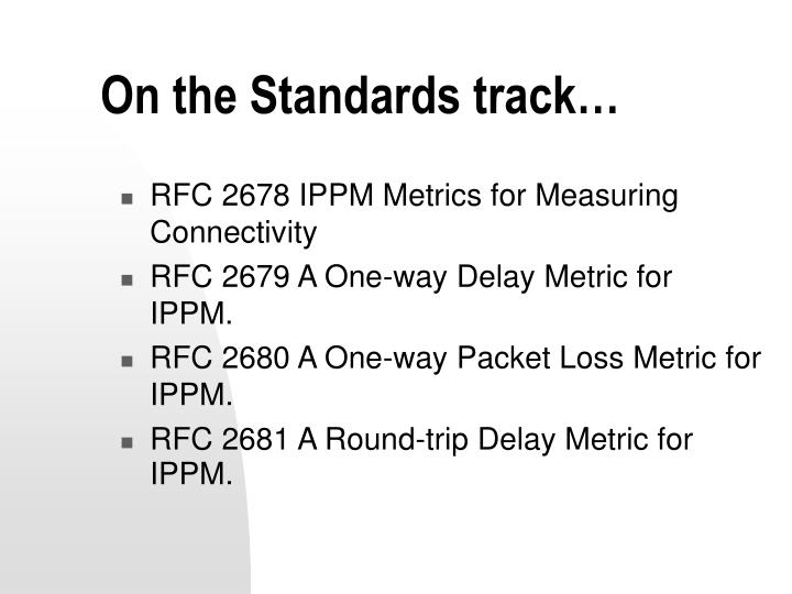 On the Standards track…