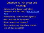 questions re on coups and coverage