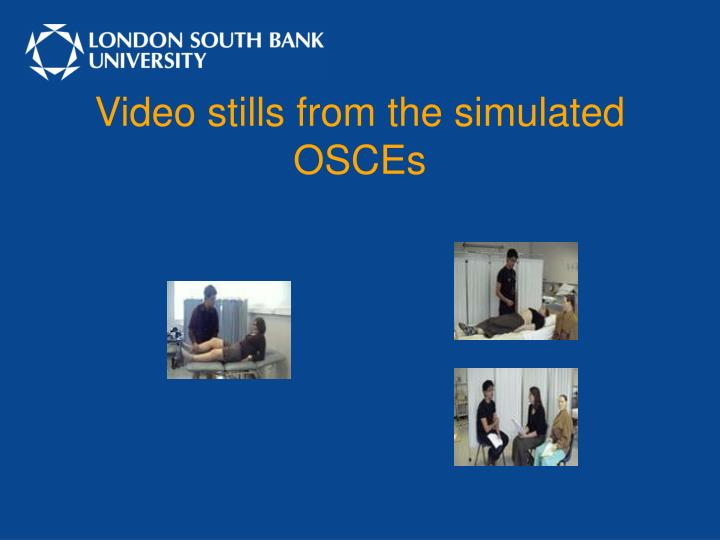 Video stills from the simulated OSCEs