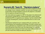 scenario 2 team b decision makers