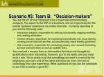 scenario 3 team b decision makers