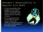 resident s responsibility to register with ncope