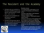 the resident and the academy