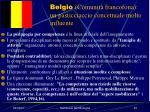 belgio comunit francofona un pasticciaccio concettuale molto influente