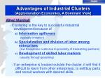 advantages of industrial clusters agglomeration economies a dominant view