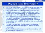 why multi faceted innovations