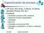 especificaci n de procesos