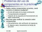problemas del uso de componentes en la pr ctica i