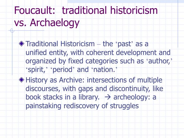 Foucault traditional historicism vs archaelogy