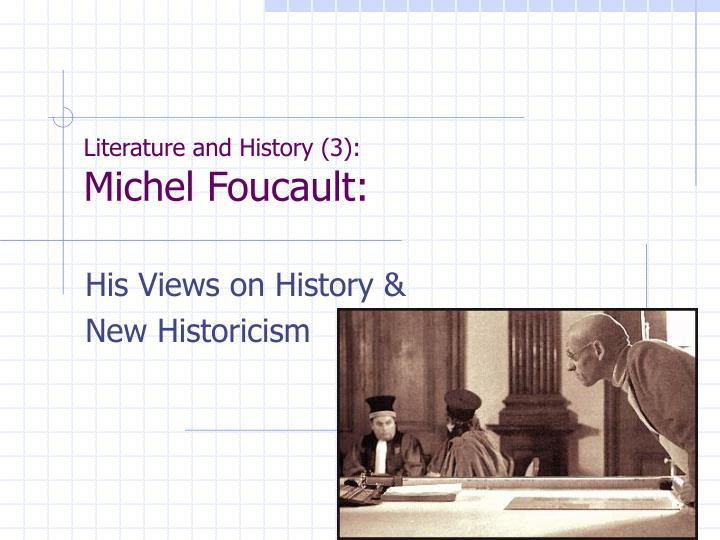 Literature and history 3 michel foucault