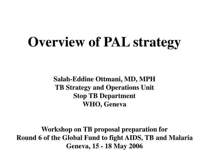 Overview of pal strategy
