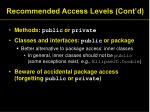 recommended access levels cont d