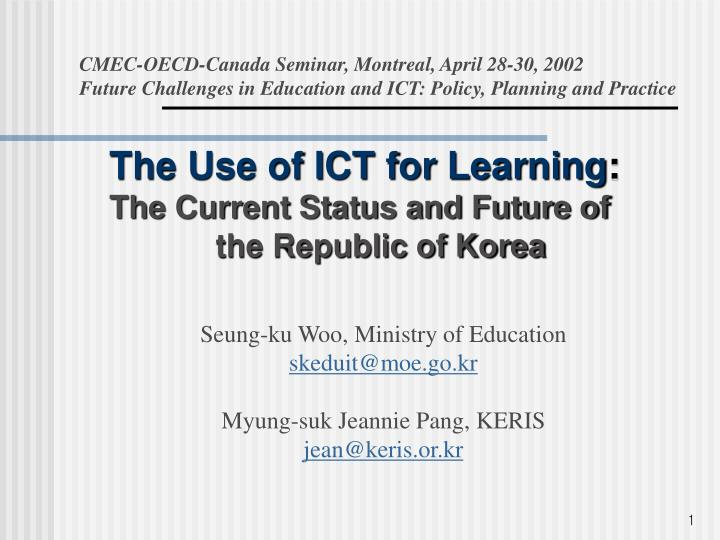 the use of ict for learning the current status and future of the republic of korea n.