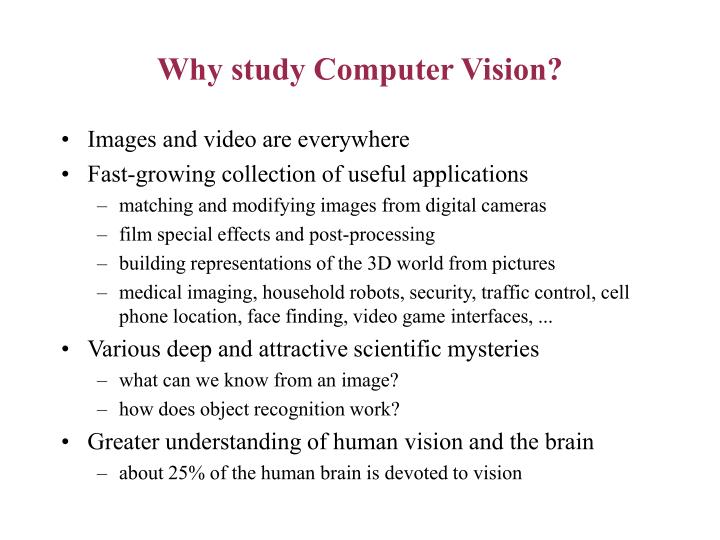 Why study computer vision