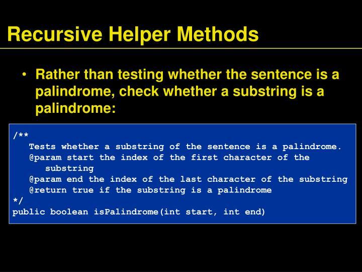 Recursive Helper Methods